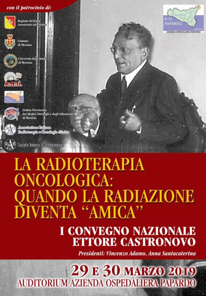 """Messina. Il I° Convegno Nazionale Ettore Castronovo """" La Radioterapia Oncologica: quando la radiazione diventa 'amica' """""""