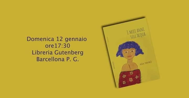 """Barcellona PG. Ada Trifirò presenta """"I miei anni sull'acqua"""" alla Libreria """"Gutenberg"""""""