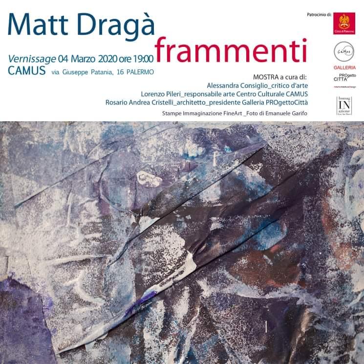 """Palermo. Matteo Dragà inaugura la mostra personale """"Frammenti"""" al Centro Culturale CaMus"""