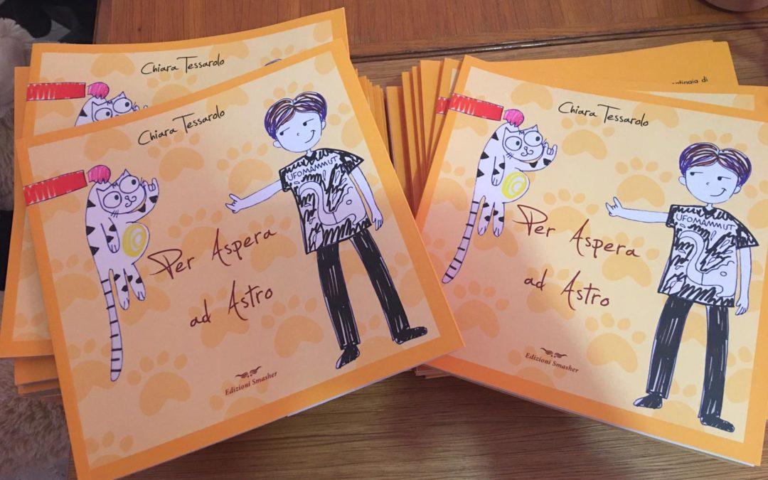"""Libri. Il grande successo di """"Per Aspera ad Astro"""" (Edizioni Smasher) di Chiara Tessarolo"""